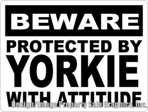 Beware Protected by Yorkie w/ Attitude Sign - Signs & Decals by SalaGraphics