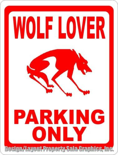 Wolf Lover Parking Only Sign - Signs & Decals by SalaGraphics