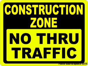 Construction  Zone No Thru Traffic Sign - Signs & Decals by SalaGraphics