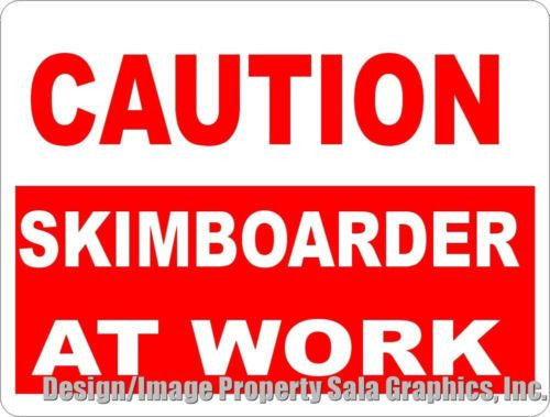 Caution Skimboarder at Work Sign - Signs & Decals by SalaGraphics