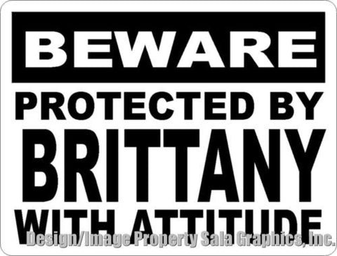Beware Protected by Brittany w/Attitude Sign