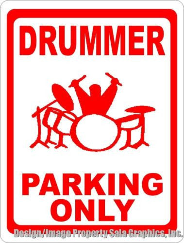 Drummer Parking Only Sign - Signs & Decals by SalaGraphics