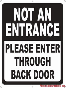 Not an Entrance Please Enter Through Back Door Sign - Signs & Decals by SalaGraphics