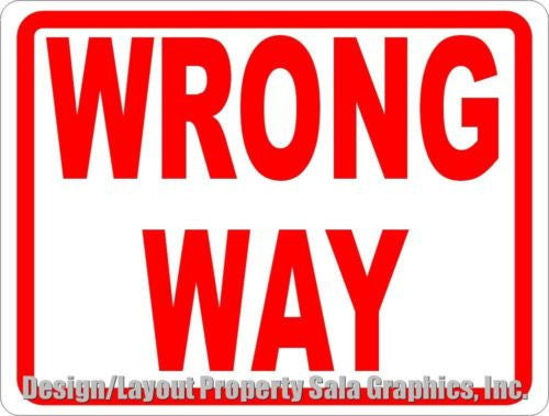 wrong way sign signs by salagraphics