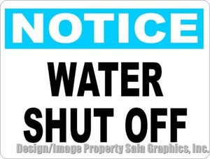 Notice Water Shut Off Sign - Signs & Decals by SalaGraphics