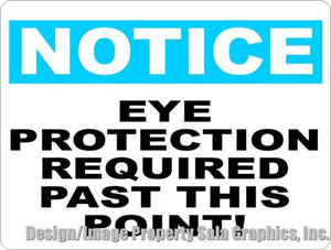 Notice Eye Protection Required Past This Point Sign - Signs & Decals by SalaGraphics
