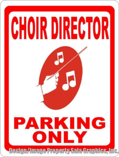 Choir Director Parking Only Sign - Signs & Decals by SalaGraphics