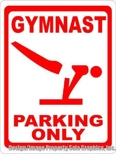 Gymnast Parking Only Sign - Signs & Decals by SalaGraphics