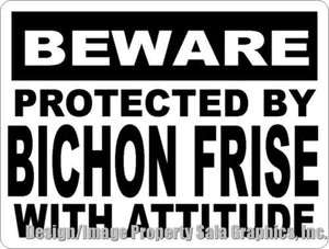 Beware Protected by Bichon Frise w/Attitude Sign. Size Options.Unique Dog Decor - Signs & Decals by SalaGraphics