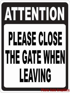 Attention Please Close the Gate When Leaving Sign - Signs & Decals by SalaGraphics
