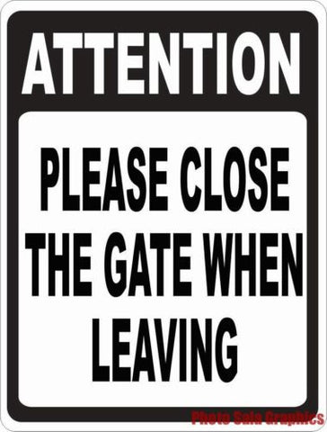 Attention Please Close the Gate When Leaving Sign