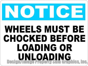 Notice Wheels Must Be Chocked Sign - Signs & Decals by SalaGraphics