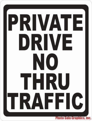 Private Drive No Thru Traffic Sign - Signs & Decals by SalaGraphics