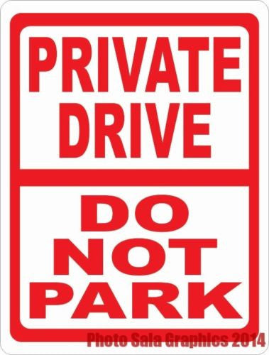 Private Drive Do Not Park Sign. 9x12 Metal. Inform Vehicles of Parking Rules - Signs & Decals by SalaGraphics