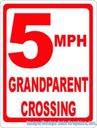 5 MPH Grandparent Crossing Sign - Signs & Decals by SalaGraphics