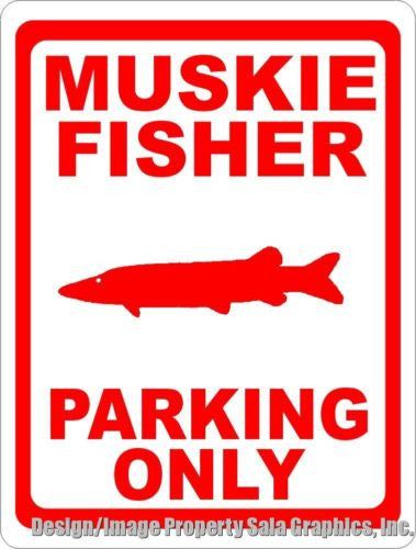 Muskie Fisher Parking Only Sign - Signs & Decals by SalaGraphics