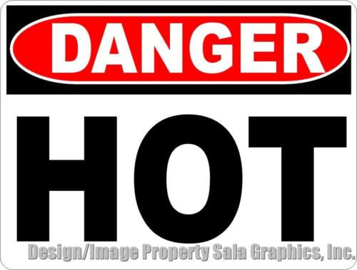 Danger Hot Sign - Signs & Decals by SalaGraphics