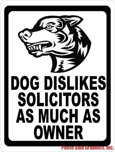 Dog Dislikes Solicitors as Much as Owner Sign - Signs & Decals by SalaGraphics
