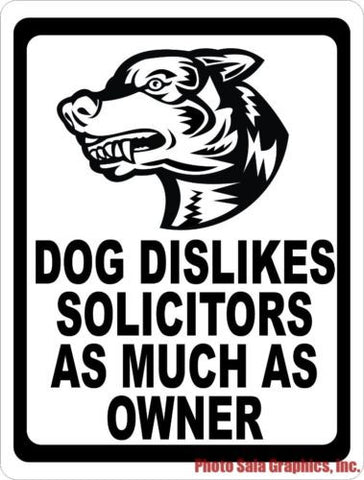 Dog Dislikes Solicitors as Much as Owner Sign