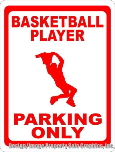 Basketball Player Parking Only Sign - Signs & Decals by SalaGraphics