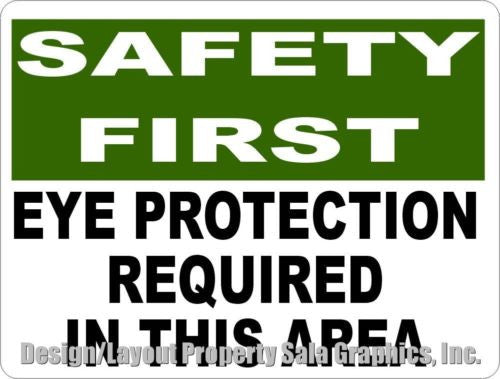 Safety First Eye Protected Required in this Area Sign - Signs & Decals by SalaGraphics