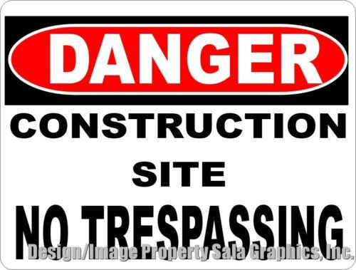 Danger Construction Site No Trespassing Sign - Signs & Decals by SalaGraphics
