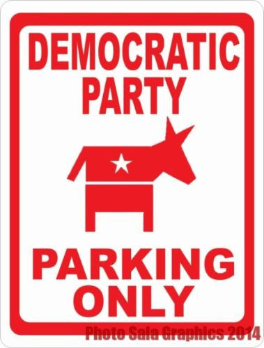 Democratic Party Parking Only Sign - Signs & Decals by SalaGraphics