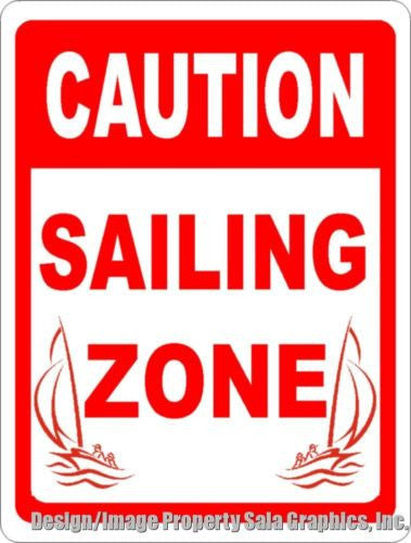 Caution Sailing Zone Sign - Signs & Decals by SalaGraphics