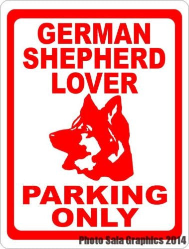 German Shepherd Lover Parking Only Sign - Signs & Decals by SalaGraphics