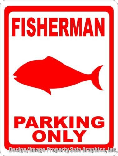 Fisherman Parking Only Sign - Signs & Decals by SalaGraphics