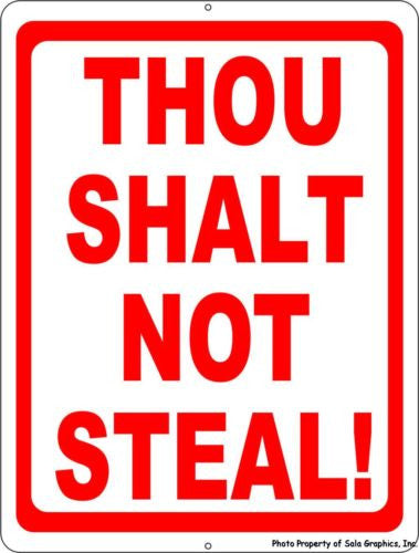 Thou Shalt Not Steal Sign - Signs & Decals by SalaGraphics