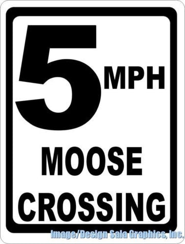 5 MPH Moose Crossing Sign