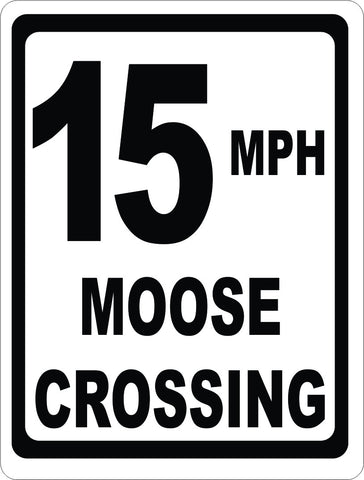 15 MPH Moose Crossing Sign