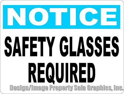 Notice Safety Glasses Required Sign - Signs & Decals by SalaGraphics