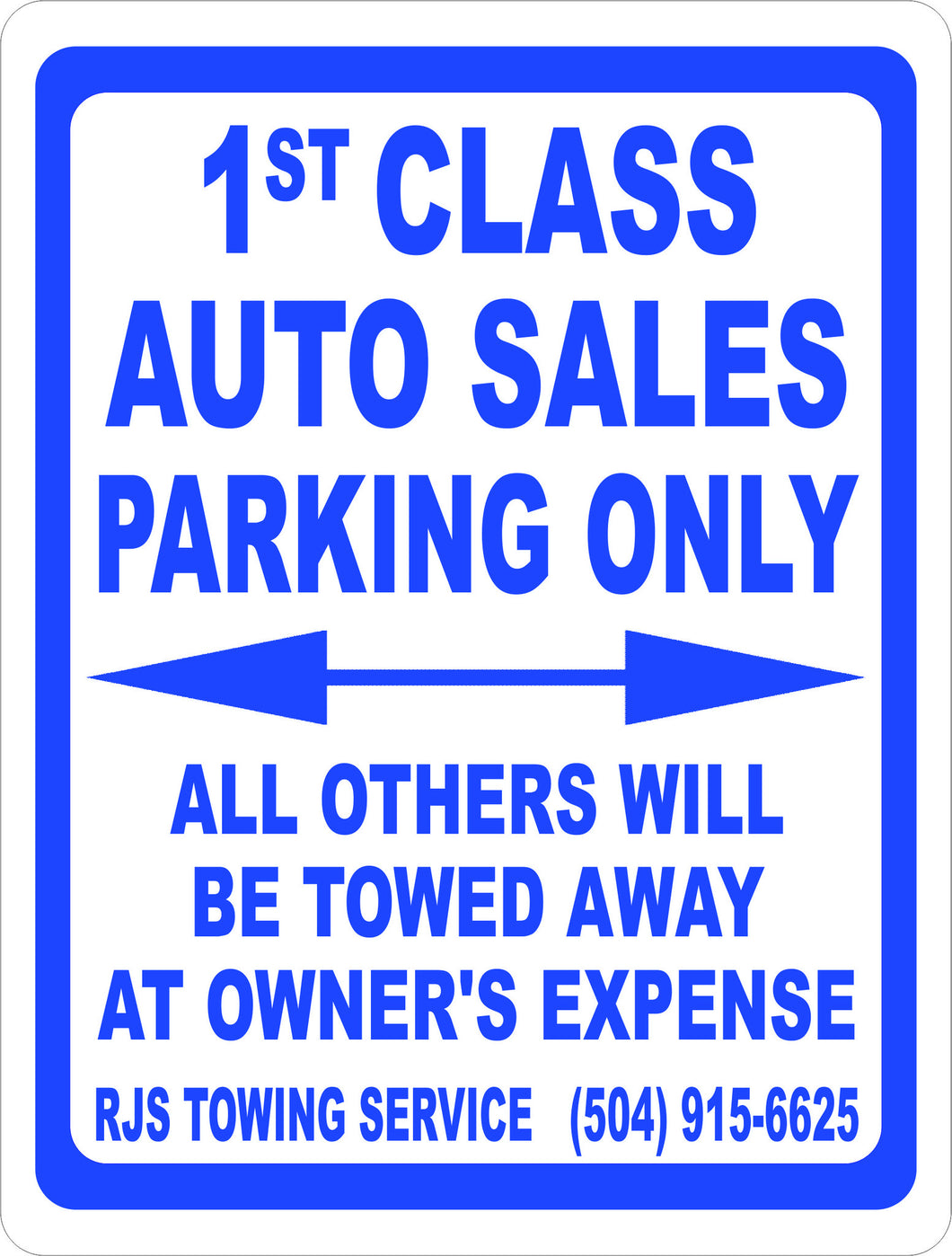 Custom Your Business Parking Only Sign All Others Will Be Towed - Towing Company Info - Signs & Decals by SalaGraphics