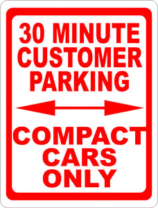 30 Minute Customer Parking Compact Cars Only Sign - Signs & Decals by SalaGraphics