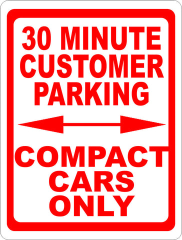 30 Minute Customer Parking Compact Cars Only Sign
