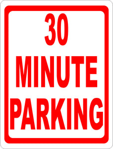 30 Minute Parking Sign. - Signs & Decals by SalaGraphics