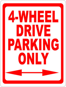 4 Wheel Drive Parking Only Sign - Signs & Decals by SalaGraphics