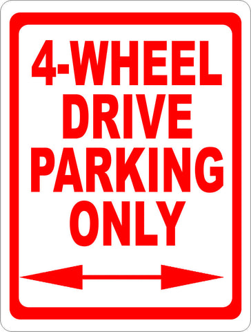 4 Wheel Drive Parking Only Sign