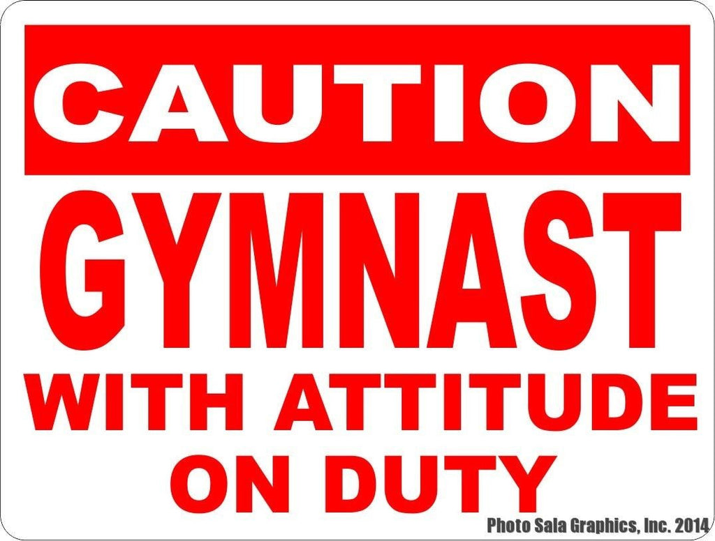 Caution Gymnast w/ Attitude on Duty Sign - Signs & Decals by SalaGraphics