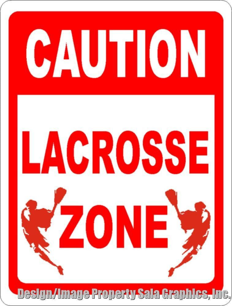Caution Lacrosse Zone Sign - Signs & Decals by SalaGraphics