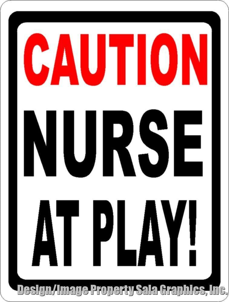 Caution Nurse at Play Sign - Signs & Decals by SalaGraphics