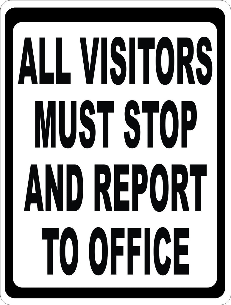 All Visitors Must Stop and Report to Office Sign - Signs & Decals by SalaGraphics