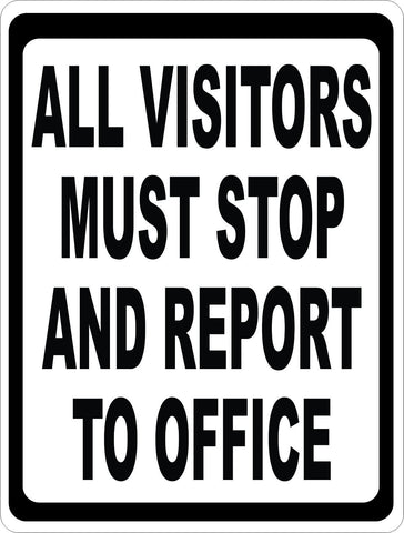 All Visitors Must Stop and Report to Office Sign