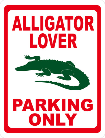 Alligator Lover Parking Only Sign