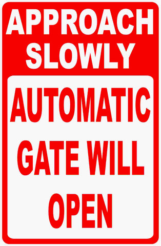 Approach Slowly Automatic Gate Will Open Sign