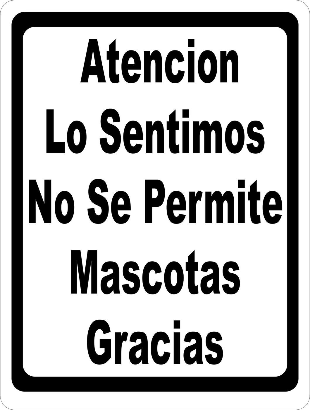 Atencion Lo Sentimos No Se Permite Mascotas Sign - Signs & Decals by SalaGraphics