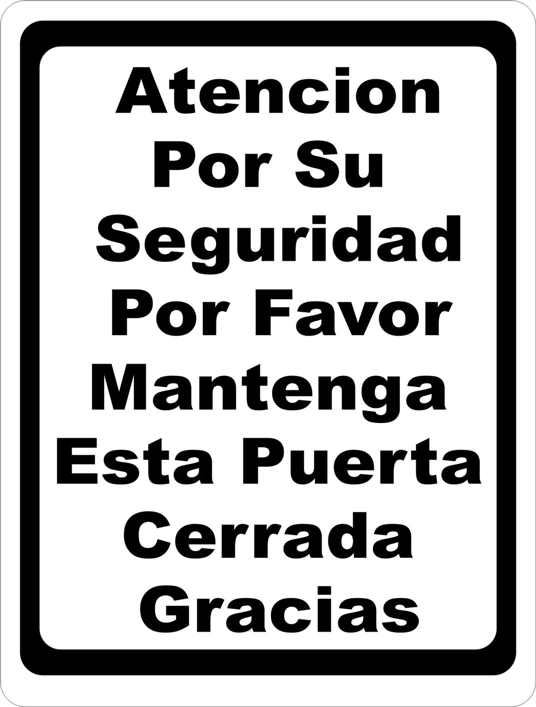 Atencion Por Su Seguridad Por Favor Mantenga Esta Puerta Cerrada Sign - Signs & Decals by SalaGraphics