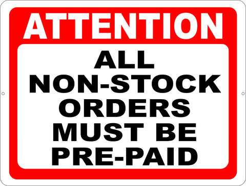 All Non Stock Orders Must Be Prepaid Sign